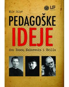 RASPRODANO Pedagoške ideje don Bosca, Makarenka i Neilla