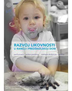 Razvoj likovnosti u ranoj i predškolskoj dobi: performans - action painting - mekana skulptura - grafika