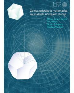 Zbirka zadataka iz matematike za studente učiteljskih studija
