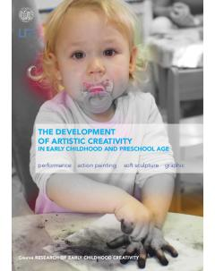The Development of Artistic Creativity in Early Childhood and Preschool Age
